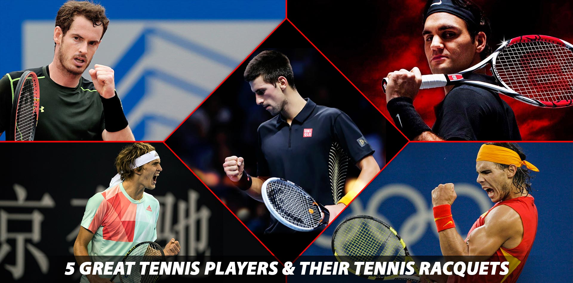 5 Great Tennis Players And Their Tennis Racquets